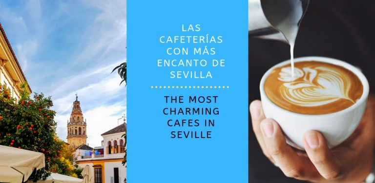 las-cafeterias-con-mas-encanto-sevilla-the-most-charming-cafes-seville